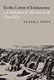 To the Limit of Endurance: A Battalion of Marines in the Great War (Volume 9) (C. A. Brannen Series)