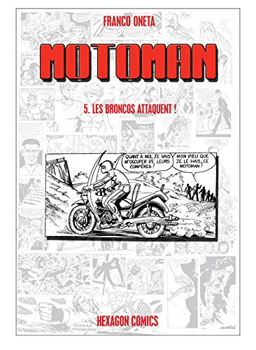 MOTOMAN Vol. 5: Les Broncos Attaquent ! (French Edition)