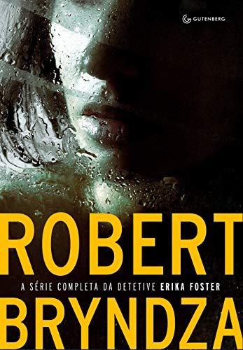 Caixa Robert Bryndza - A série completa da Detetive Erika Foster