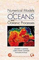 Numerical Models of Oceans and Oceanic Processes (Volume 66) (International Geophysics (Volume 66))