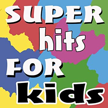 Super Hits For Kids