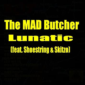 Lunatic (feat. Shoestring & Skitzo)