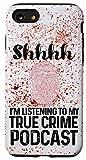iPhone SE (2020) / 7 / 8 Funny True Crime Gifts For Her Murderino Serial Killer Shhh Case