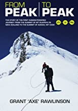 From Peak to Peak: The Story of the First Human-Powered Journey from the Summit of Mt Ruapehu in New Zealand to the Summit...