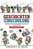 Geschichten zur Einschulung: Das geniale Kinderbuch ab 6 Jahren für Jungen und Mädchen - Kindergeschichten, die Mut machen für den Schulanfang und die erste Klasse - gegen Angst und Nervosität