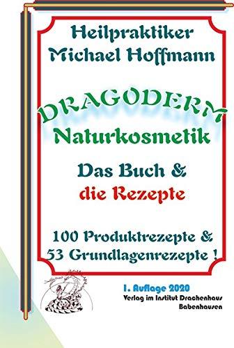 Dragoderm Naturkosmetik: Das Buch & die Rezepte