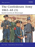 The Confederate Army 1861-65 (1): South Carolina & Mississippi (Men-at-Arms)