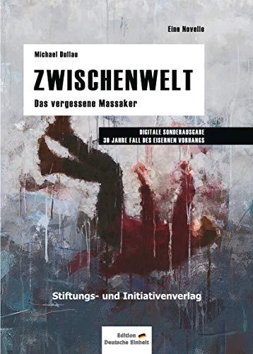 ZWISCHENWELT: Das vergessene Massaker