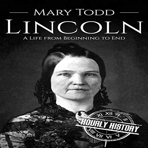 Mary Todd Lincoln Audiobook By Hourly History cover art