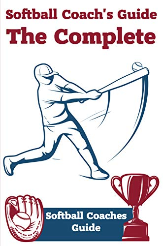 Softball Coach\'S Guide The Complete Softball Coaches Guide: Catching A Throw (English Edition)