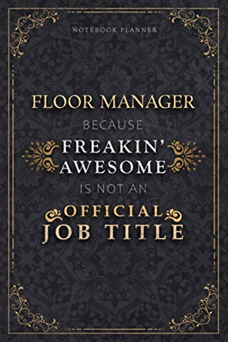 Notebook Planner Floor Manager Because Freakin' Awesome Is Not An Official Job Title Luxury Cover: 120 Pages, Personal Budget, Life, Schedule, ... 5.24 x 22.86 cm, A5, Homeschool, 6x9 inch