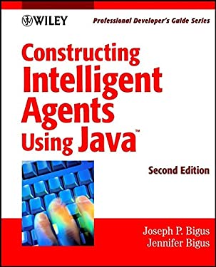 Constructing Intelligent Agents Using Java: Professional Developer's Guide, 2nd Edition