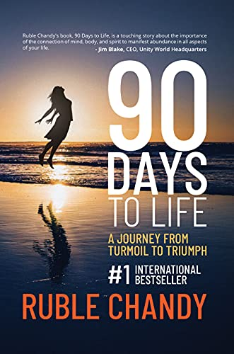 90 Days to Life: An Epic Entrepreneurial Journey from Turmoil to Triumph (English Edition)