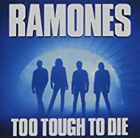 Too Tough to Die by Ramones (2016-03-23)