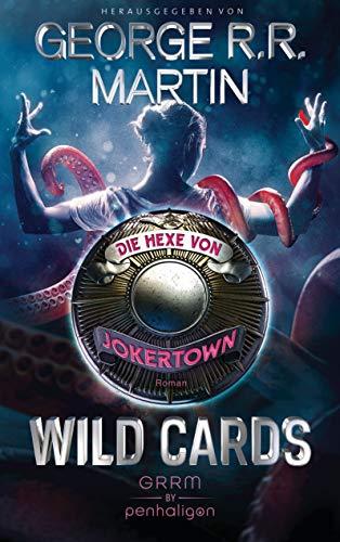 Wild Cards - Die Hexe von Jokertown: Roman (Wild Cards - Jokertown, Band 3)