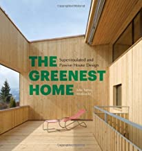 By Julie Torres MoskovitzThe Greenest Home: Superinsulated and Passive House Design[Hardcover] June 4, 2013