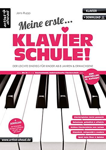 Meine erste Klavierschule! Der leichte Einstieg für Kinder ab 8 Jahren, Jugendliche & erwachsene Wiedereinsteiger (inkl. Download). Lehrbuch für ... Einstieg für Kinder ab 8 Jahren & Erwachsene