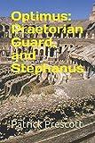 Optimus: Praetorian Guard, and Stephanus