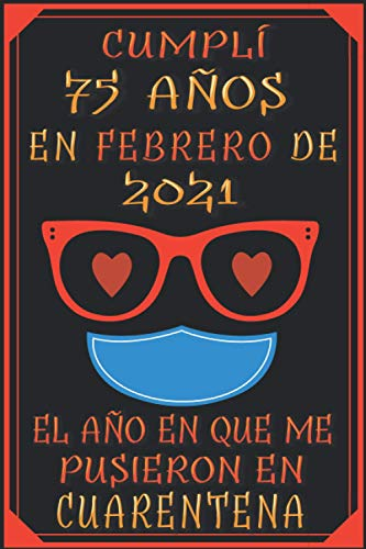 Cumplí 75 Años En febrero De 2021, El Año En Que Me Pusieron En Cuarentena: 75 años cumpleaños regalos originales cuaderno de notas