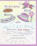 The Shocking Silent Secret of the Missing Best Friend; Pandora Puckett series: Pandora Puckett Detective Series: Volume 4