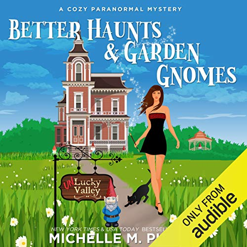 Better Haunts and Garden Gnomes: A Cozy Paranormal Mystery cover art