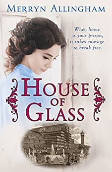House of Glass: A Dual Time Mystery Romance by [Merryn Allingham]