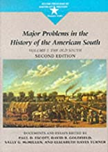Major Problems in the History of the American South : Documents and Essays: Volume 1 (The Old South)