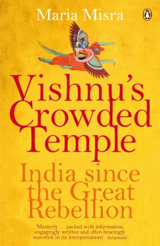 Vishnu\'s Crowded Temple: India Since the Great Rebellion (English Edition)
