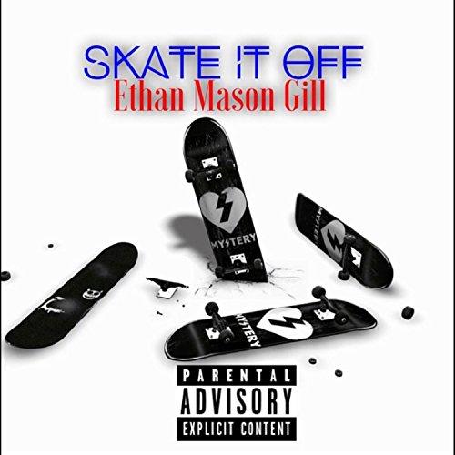 Skate It 0ff [Explicit]