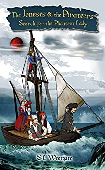 [Suzanne Westgate]のThe Joneses and the Pirateers: Search for the Phantom Lady (English Edition)