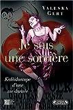 Je suis une sorcière - Kaléidoscope d'une vie dansée