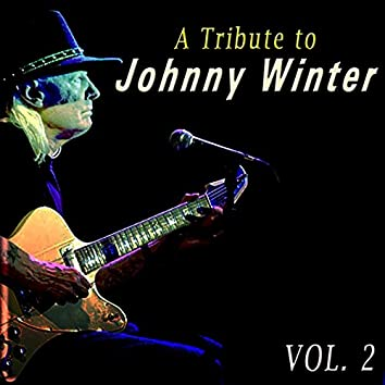 A Tribute to Johnny Winter, Vol. 2