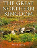 Great Northern Kingdom: Life in the Boreal Forest