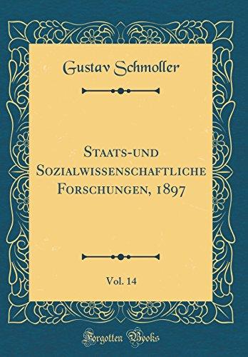 Staats-und Sozialwissenschaftliche Forschungen, 1897, Vol. 14 (Classic Reprint)