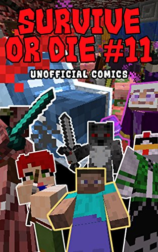 Comic Books: SURVIVE OR DIE 11 (Unofficial Comics) (Comic Books, Kid Comics, Teen Comics, Manga, Kids Stories, Kids Comic Books, Teen Comic Books, Comic ... Comics for All Ages Kids) (English Edition)