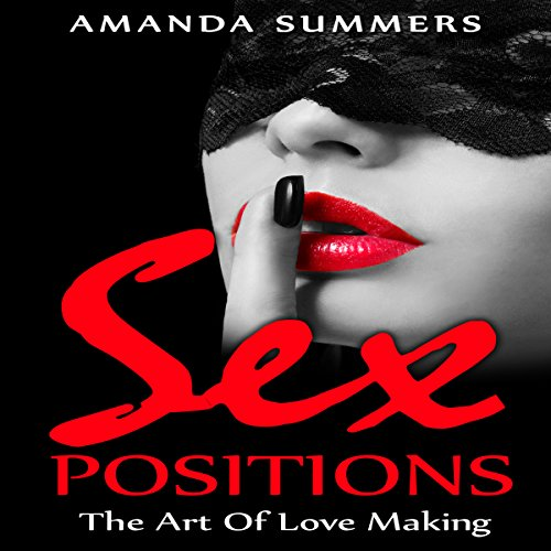 Sex Positions: The Art of Love Making audiobook cover art