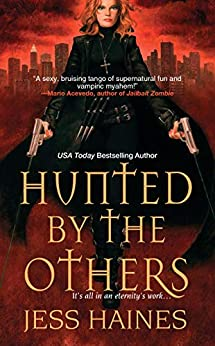 Hunted By the Others (H&W Investigations Book 1) by [Jess Haines]