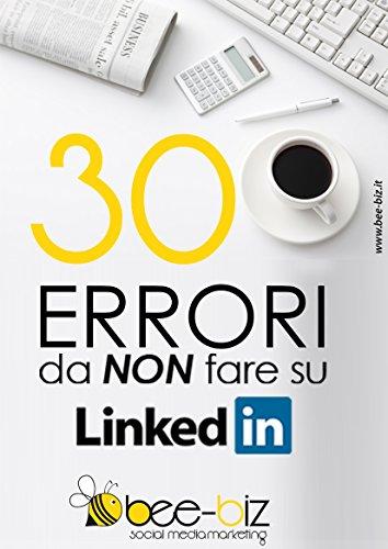 30 errori da NON fare su LinkedIn Bee Social. Bee Professional