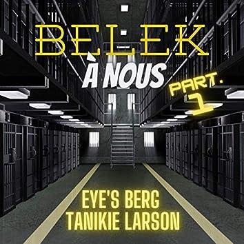 BELEK À NOUS, Pt. 1