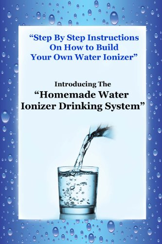 Build a Homemade Water Ionizer - Make Your Own Alkaline Water