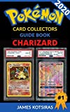 Charizard Pokemon Card Unofficial Ultimate Collectors Guide: Every...