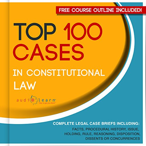 Top 100 Cases in Constitutional Law: Legal Briefs audiobook cover art