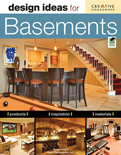 Design Ideas for Basements, Second Edition (Creative Homeowner) Inspiration, Advice, and Organizing Solutions for Home Gyms, Game Rooms, Wine Storage, Workshops, Home Offices, & More (Home Decorating)