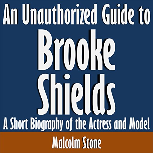 An Unauthorized Guide to Brooke Shields cover art