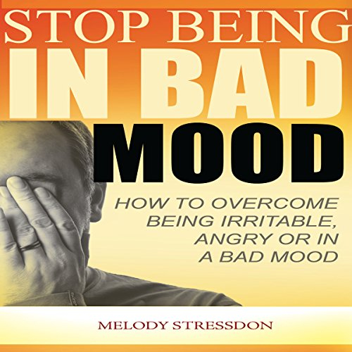 Stop Being in a Bad Mood audiobook cover art