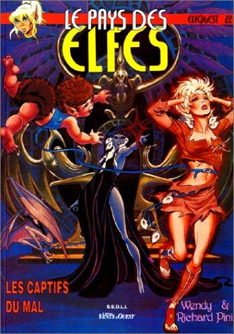 Le Pays des elfes - Elfquest, tome 22 : Les Captifs du mal
