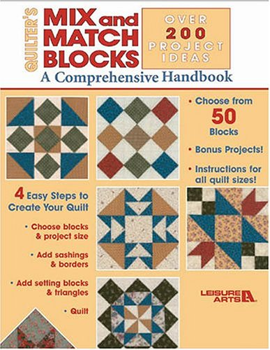Quilter's Mix and Match Blocks: A Comprehensive Handbook (Leisure Arts #3717)