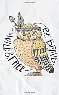 Owl:Wild Free:Be Brave:Password Logbook: An Internet Address & Password Journals: (internet password organizer,username and password book)