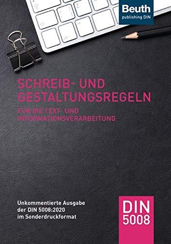 Schreib- und Gestaltungsregeln für die Text- und Informationsverarbeitung: Unkommentierte Ausgabe der DIN 5008:2020 im Sonderdruckformat (Beuth Praxis)