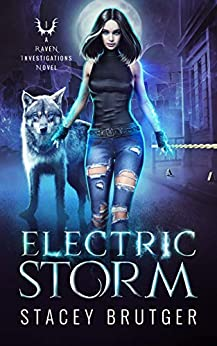 Electric Storm (A Raven Investigations Novel Book 1) by [Stacey Brutger]